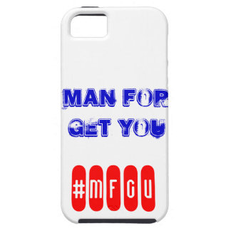 Man For Get You iPhone 5 Covers