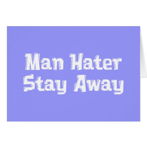 Man Hater Stay Away Gifts Card
