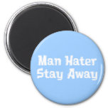 Man Hater Stay Away Gifts Magnet