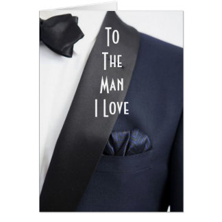 "MAN IN TUX ""TO MAN I LOVE"" ON OUR DAY"" CARD"