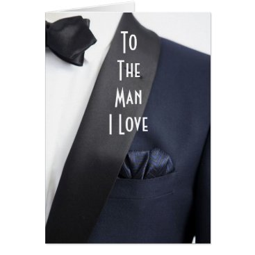 """Bride Themed MAN IN TUX """"TO MAN I LOVE"""" ON OUR DAY"""" CARD"""