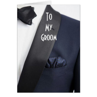 """MAN IN TUX """"TO MY GROOM ON OUR DAY"""" CARD"""