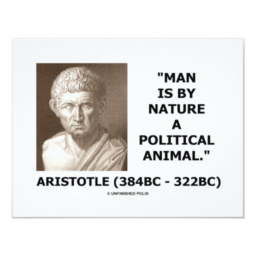 Man Is By Nature A Political Animal (Aristotle) Custom Invitations