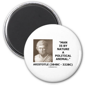 Man Is By Nature A Political Animal (Aristotle) Magnet