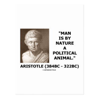 Man Is By Nature A Political Animal (Aristotle) Postcard