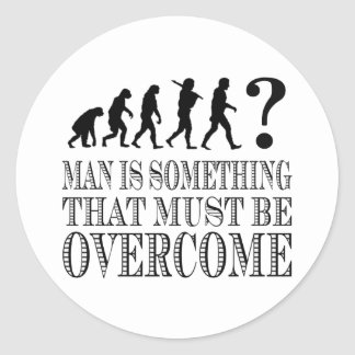Man Is Something That Must Be Overcome (Nietzsche) Classic Round Sticker