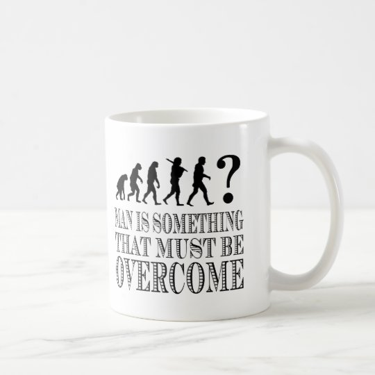 Man Is Something That Must Be Overcome (Nietzsche) Coffee Mug