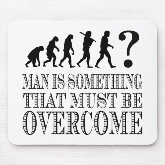 Man Is Something That Must Be Overcome (Nietzsche) Mouse Pad