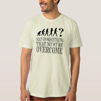 Man Is Something That Must Be Overcome (Nietzsche) Shirt
