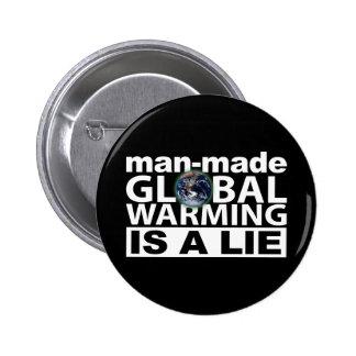 Man-Made Global Warming is a Lie 2 Inch Round Button