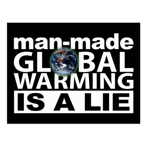 Man-Made Global Warming is a Lie Post Cards