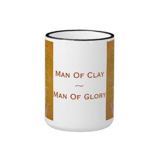 Man Of Clay ~ Man Of Glory by Joseph James Ringer Coffee Mug