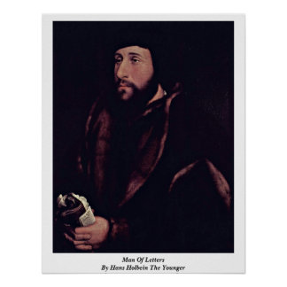 Man Of Letters By Hans Holbein The Younger Poster