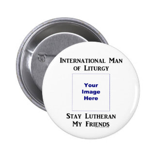 Man of Liturgy personalize Button