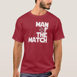 man of the match T-Shirt