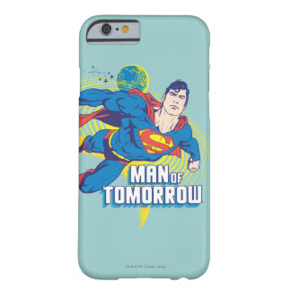 Man of Tomorrow 2 Barely There iPhone 6 Case