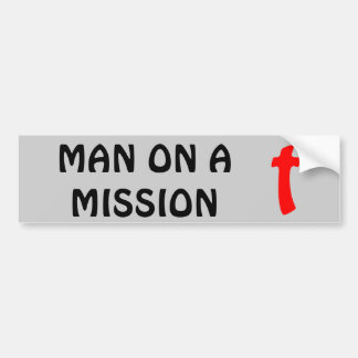 Man On A Mission with Cross Bumper Sticker