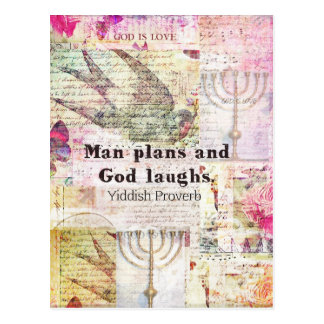 Man plans and God laughs YIDDISH PROVERB Postcard