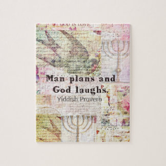 Man plans and God laughs YIDDISH PROVERB Puzzle