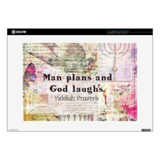 Man plans and God laughs YIDDISH PROVERB Laptop Skins
