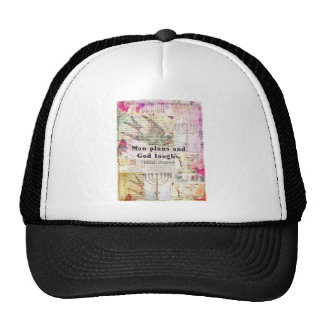 Man plans and God laughs YIDDISH PROVERB Trucker Hat