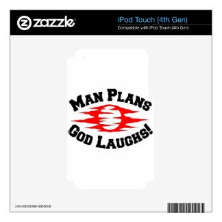 MAN PLANS GOD LAUGHS! SKINS FOR iPod TOUCH 4G