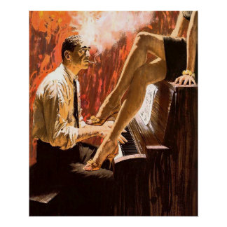 Man Playing the Piano and a Pinup Girl's Legs Poster