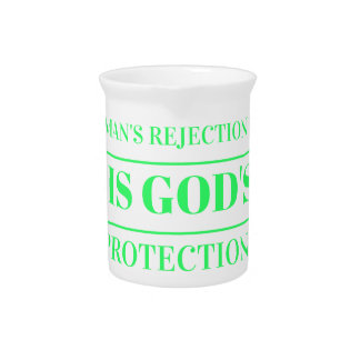 Man rejection is Gods protection green Drink Pitchers