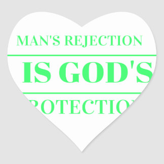Man rejection is Gods protection green Heart Sticker