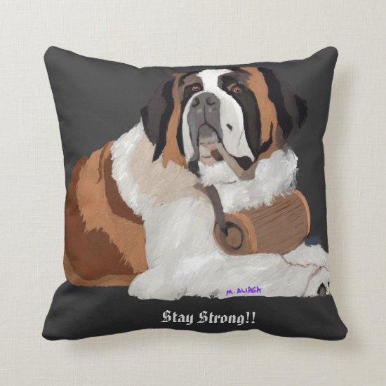 Man's Best Friend St. Bernard Stay Strong Throw Pillow