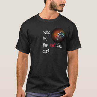 """Man T-Shirt Black """"who let the red dogs out?"""""""