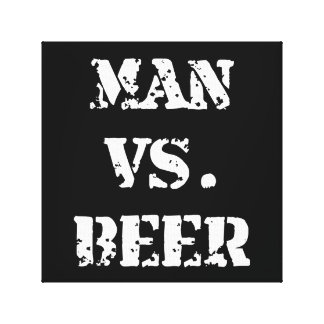 Man Vs Beer Canvas Print