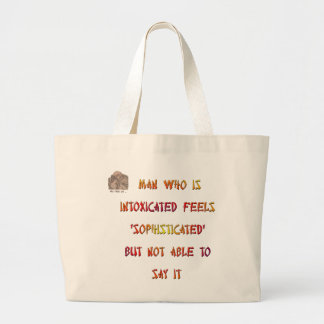 Man who is intoxicated feels 'sophisticated' ... tote bag