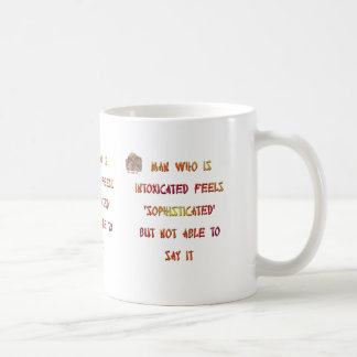 Man who is intoxicated feels 'sophisticated' ... classic white coffee mug