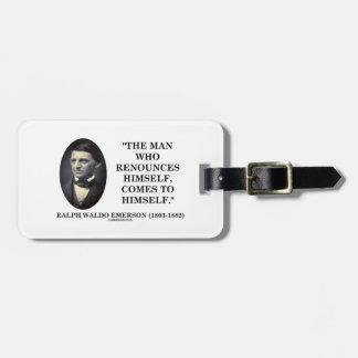 Man Who Renounces Himself Comes To Himself Emerson Bag Tags