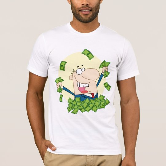 Man with a lot of money T-Shirt