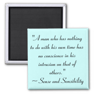 Man With No Time Jane Austen Quote Magnet