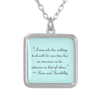 Man With No Time Jane Austen Quote Silver Plated Necklace