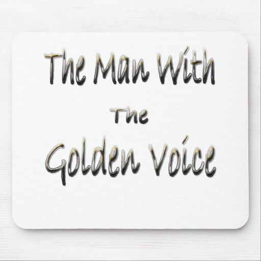 Man with the Golden Voice Mouse Pad