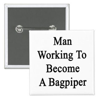 Man Working To Become A Bagpiper 2 Inch Square Button