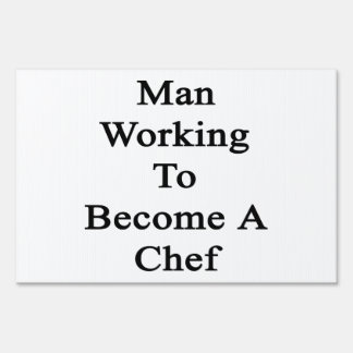 Man Working To Become A Chef Signs