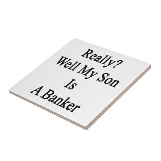 Mana realmente mi hijo es un banquero azulejo cuadrado pequeño