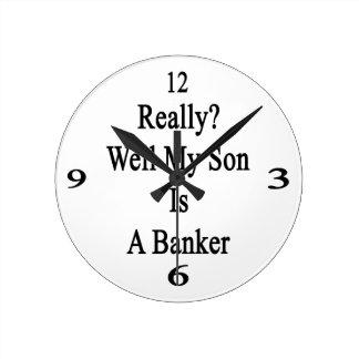 Mana realmente mi hijo es un banquero reloj redondo mediano