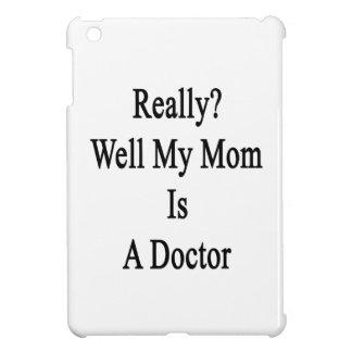 Mana realmente mi mamá es doctor