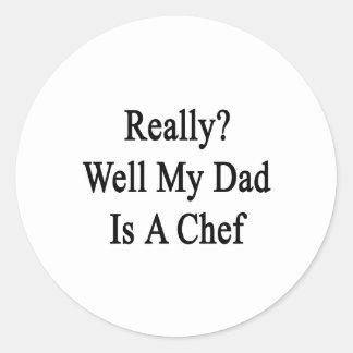 Mana realmente mi papá es cocinero pegatina redonda