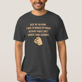 Manage My Anger Quote T-shirts
