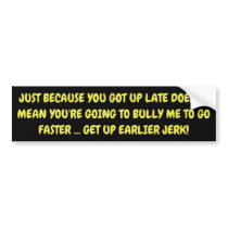 MANAGE YOUR TIME DON'T RUSH ME BUMPER STICKER