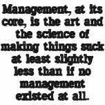 Management, at its core, is the art and the sci... embroidered shirt
