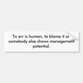 Management potential bumper sticker