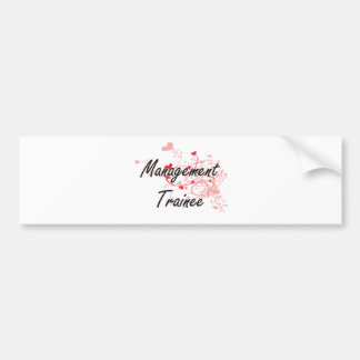 Management Trainee Artistic Job Design with Hearts Car Bumper Sticker